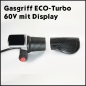 Mobile Preview: Gasgriff ECO-Turbo 60V 7pol Ausführung mit Display